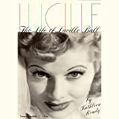 Lucille: The Life of Lucille Ball | [Kathleen Brady]