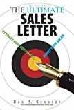 img - for The Ultimate Sales Letter: Attract New Customers. Boost Your Sales: Attract New Customers, Get Face Time, Boost Your Sales by Kennedy, Dan S. (2006) Paperback book / textbook / text book
