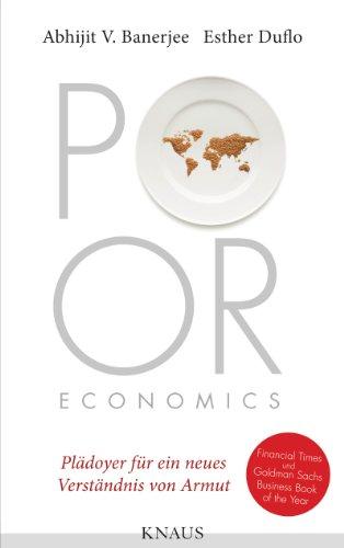 poor-economics-pladoyer-fur-ein-neues-verstandnis-von-armut-german-edition