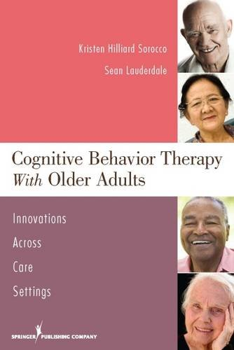 Cognitive Behavior Therapy with Older Adults: Innovations Across Care Settings