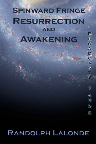 Spinward Fringe Broadcast 1 and 2: Resurrection and Awakening