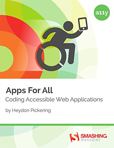 Apps For All: Coding Accessible Web Applications PDF