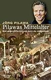 Pilawas Mittelalter: Eine vergnügliche Zeitreise durch die Jahrhunderte