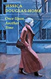 img - for Once Upon Another Time: Ventures Behind the Iron Curtain by Jessica Douglas-Home (2000-07-31) book / textbook / text book