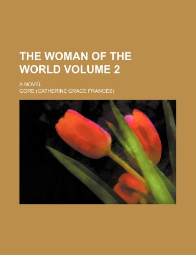 The woman of the world Volume 2; a novel