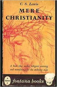 Mere Christianity;: C. S Lewis: Amazon.com: Books