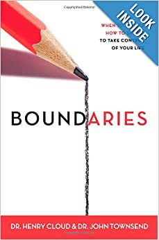 Boundaries: When to Say Yes, How to Say No to Take Control of Your Lif