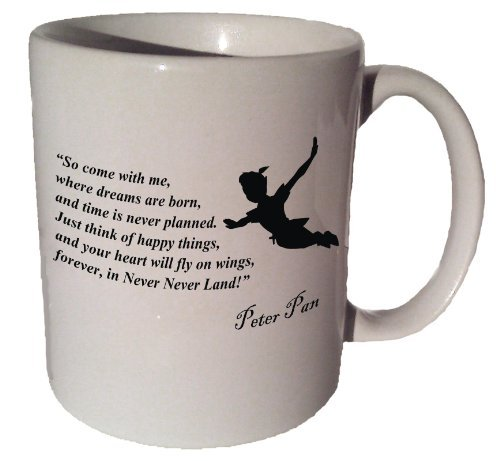 "Peter Pan ""So Come with Me, Where Dreams Are Born"" Quote Coffee Tea Ceramic Mug 11 Oz by VM Reigns"