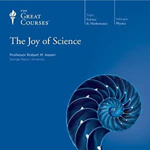 The Joy of Science | [ The Great Courses, Robert M. Hazen]