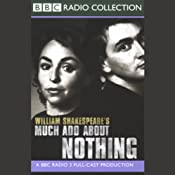 BBC Radio Shakespeare: Much Ado About Nothing (Dramatized) | [William Shakespeare]