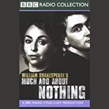 BBC Radio Shakespeare: Much Ado About Nothing (Dramatized) Performance by William Shakespeare Narrated by David Tennant, Samantha Spiro, Full Cast