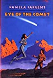 Eye of the comet (0060251964) by Sargent, Pamela