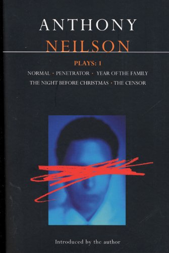 Neilson Plays:1: Normal, Penetrator, Year of the Family, Night Before Christmas, Censor (Methuen Drama)