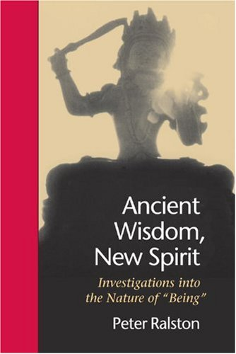 Ancient Wisdom, New Spirit: Investigations into the Nature of