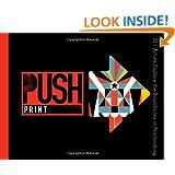PUSH Print: 30+ Artists Explore the Boundaries of Printmaking (PUSH Series)