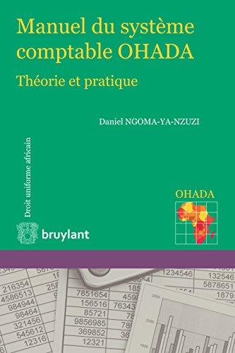 Manuel du système comptable OHADA: Théorie et pratique (Droit uniforme africain)