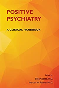 Positive Psychiatry: A Clinical Handbook