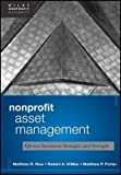 img - for Nonprofit Asset Management: Effective Investment Strategies and Oversight 1st edition by Rice, Matthew, DiMeo, Robert A., Porter, Matthew (2012) Hardcover book / textbook / text book