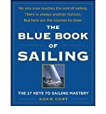 img - for [ The Blue Book of Sailing: The 22 Keys to Sailing Mastery Cort, Adam ( Author ) ] { Paperback } 2009 book / textbook / text book