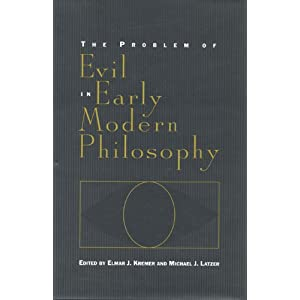 The Problem of Evil in Early Modern Philosophy Elmar J. Kremer, Michael J. Latzer