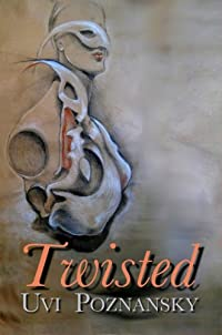Twisted by Uvi Poznansky ebook deal