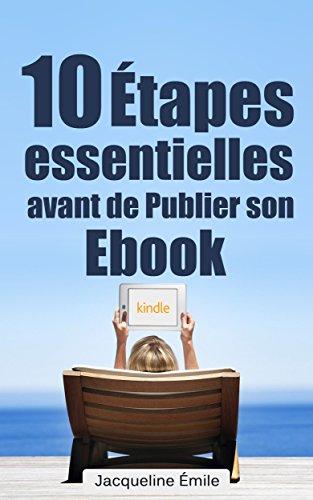 Jacqueline Émile - 10 Étapes essentielles avant de publier son ebook