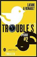 Trouble[s] �pisode 2