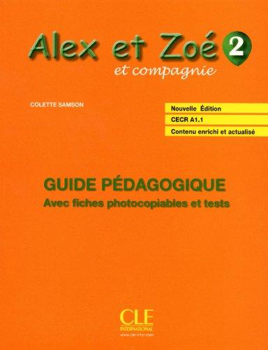 Alex ET Zoe ET Compagnie - Nouvelle Edition: Guide Pedagogique 2 (French Edition)