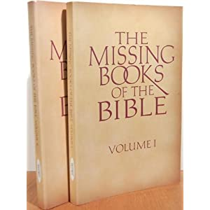 The Missing Books of the Bible (Volume I and II)