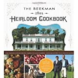 img - for The Beekman 1802 Heirloom Cookbook: Heirloom fruits and vegetables, and more than 100 heritage recipes to inspire every generation book / textbook / text book
