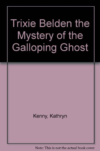 The Mystery of the Galloping Ghost (Trixie Belden) PDF