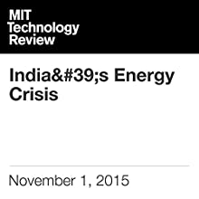 India's Energy Crisis (       UNABRIDGED) by Richard Martin Narrated by Todd Mundt