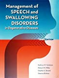 img - for Management of Speech and Swallowing Disorders in Degenerative Diseases book / textbook / text book