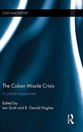 The Cuban Missile Crisis: A Critical Reappraisal (Cold War History)