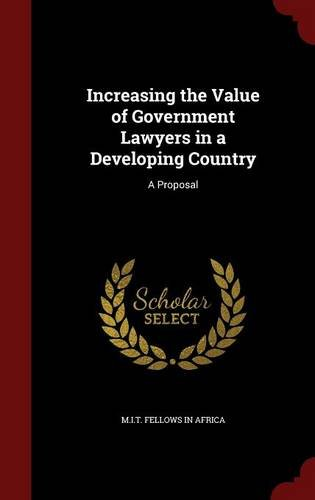 Increasing the Value of Government Lawyers in a Developing Country: A Proposal