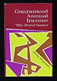 img - for Guaranteed Annual Income: The Moral Issues book / textbook / text book