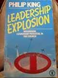 Leadership Explosion (Hodder Christian paperbacks) (0340399910) by King, Philip