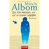 """Die f�nf Menschen, die dir im Himmel begegnen. Romanvon """"Mitch Albom"""""""