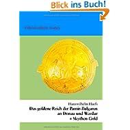Das goldene Reich der Pamir-Bulgaren an Donau und Wardar: +Skyten-Gold