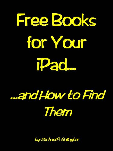 Michael Gallagher - Free Books for Your iPad and How to Find Them (English Edition)