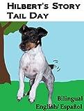 Hilberts Story Tail Day (Bilingual English/Español) (Hilbert (Bilingual English/Español) nº 3) (Spanish Edition)
