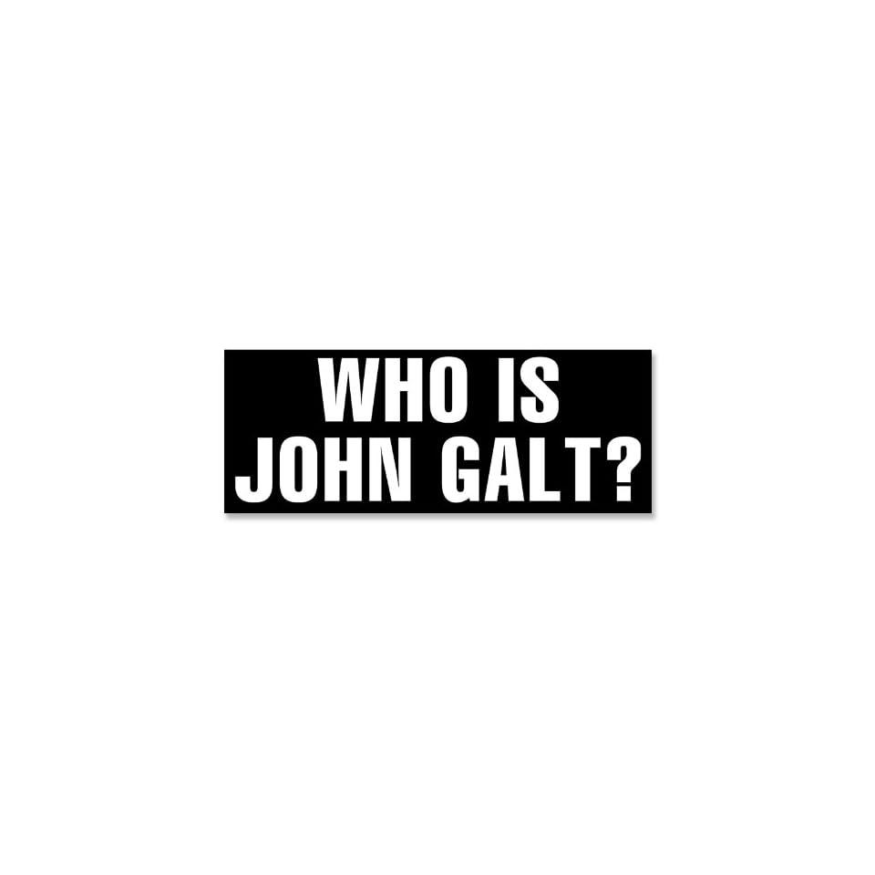 Who Is John Galt Bumper Sticker Libertarian Rand Atlas