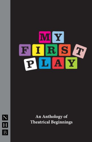 my-first-play-an-anthology-of-theatrical-beginnings