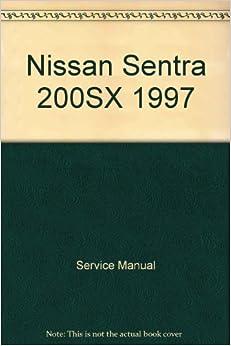 nissan sentra 200sx 1997 service manual books. Black Bedroom Furniture Sets. Home Design Ideas