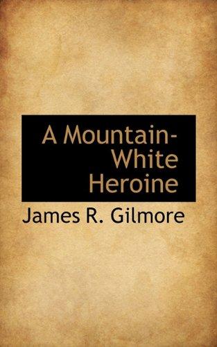 A Mountain-White Heroine
