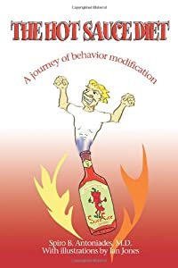 The Hot Sauce Diet A Journey Of Behavior Modification by iUniverse, Inc.
