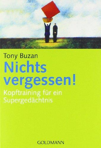 Buzan Tony, Nichts vergessen! Kopftraining für ein Supergedächtnis.