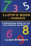 img - for LLoyds Book of Numbers: A Numerology Guide for the 21st Century and Beyond by LLoyd Strayhorn (2016-05-12) book / textbook / text book