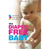 The Diaper-Free Baby: The Natural Toilet Training Alternative ~ Christine Gross-Loh