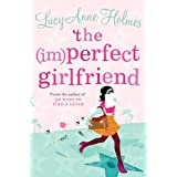 The (Im)Perfect Girlfriendby Lucy-Anne Holmes